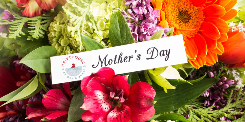 Mother's Day at Drifthouse